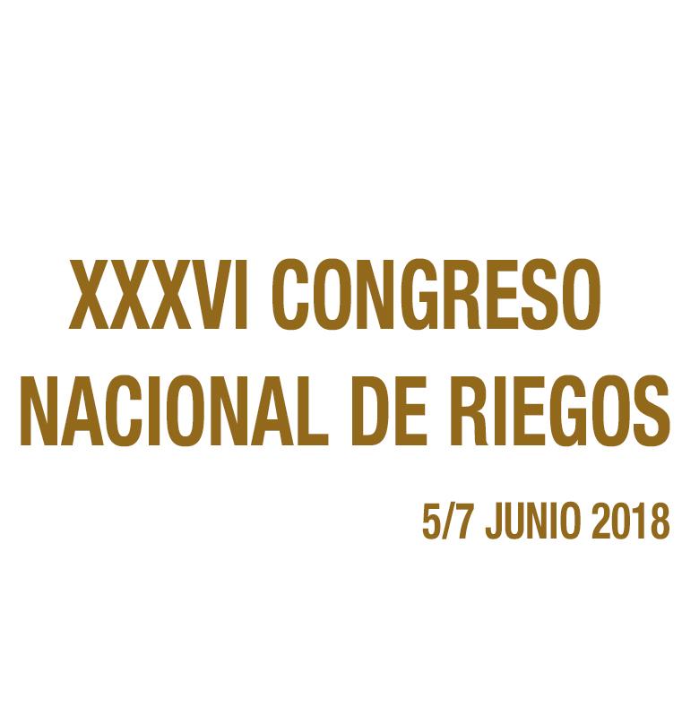 XXXVI CONGRESO NACIONAL DE RIEGOS
